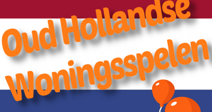 Oud Hollandse Woningsspelen