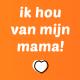 thuiscreche ik hou van mijn mama
